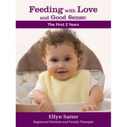Feeding with Love and Good Sense - Ellyn Satter